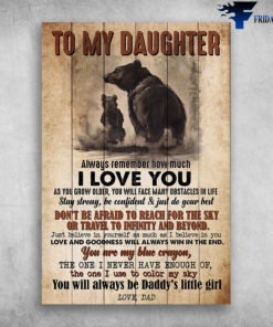 American Black Bear To My Daughter Always Remember How Much I Love You