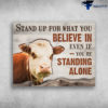 Dairy Cattle Stand Up For What You Believe In You're Standing Alone