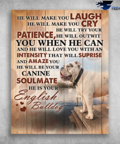English Bulldog He Will Make You Laugh He Will Be Your Soulmate