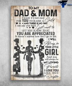 To My Dad And Mom I Know It's Not Easy For You To Raise A Child