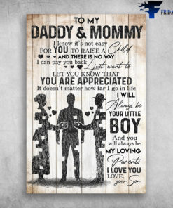To My Daddy And Mommy Let You Know That You Are Appreciated