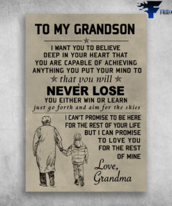 To My Grandson I Can Promise To Love You Love Grandma