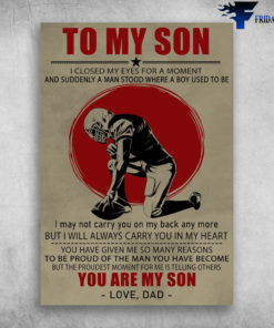 To My Son I Closed My Eyes For A Moment You Are My Son Rugby Player