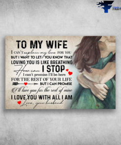 To My Wife I Love You With All I Am Love Your Husband