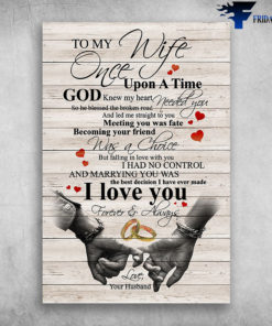 To My Wife Once Upon A Time God Knew My Heart Needed You