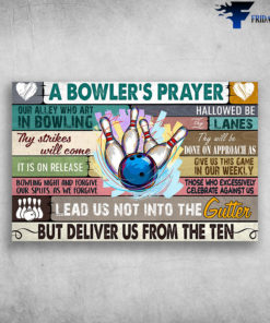 A Bowler's Prayer Lead Us Not Into The Gutter Thy Strikes Will Come