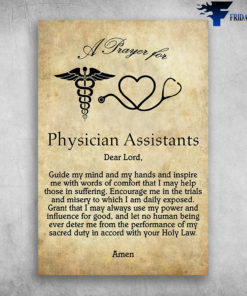 A Prayer For Physician Assistant Dear Lord Guide My Mind And My Hands
