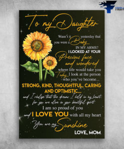 Beautiful Sunflower To My Daughter I Love You With All My Heart Love Mom