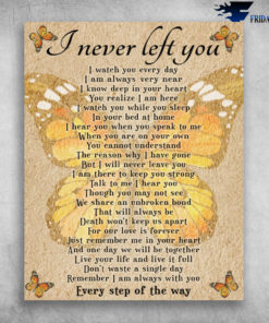 Beautiful Yellow Butterfly I Never Left You I Watch You Every Day