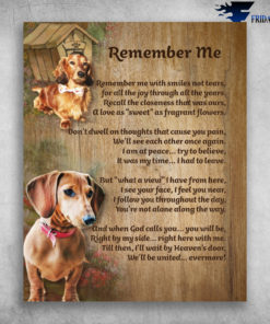 Dachshund Remember Me With Smiles Not Tears We'll Be United Evermore