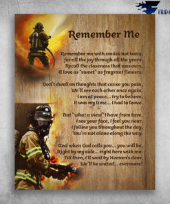 Fireman Firefighter Remember Me With Smiles Not Tears
