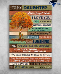 To My Daughter Enjoy The Ride And Never Forget Your Way Back Home Love Mom