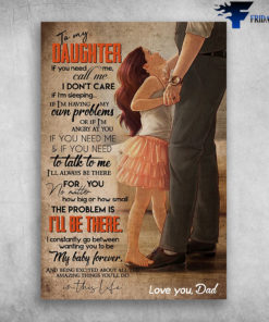 To My Daughter I'll Always Be There For You Love You Dad