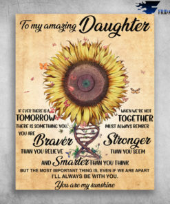 Beautiful Sunflower To My Amazing Daughter You Are My Sunshine I'll Always Be With You