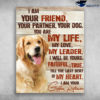 I Am Your Friend Your Partner Your Dog I Am Your Golden Retriever