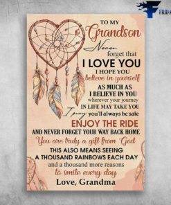 Love Dream Catcher To My Grandson Never Forget That I Love You Love Grandma