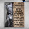 Staffordshire Bull Terrier I Am Your Friend I Will Be Yours Faithful And True
