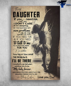To My Daughter Being Excited About All The Amazing Things You'll Do In This Life Love You Dad