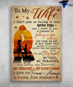 To My Wife I Love You Forever And Always You Are My Heart My Soul Love Your Husband