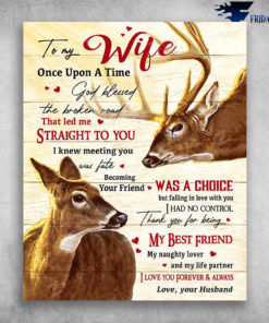 To My Wife Once Upon A Time God Blessed The Broken Road Couple Deer