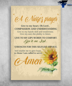 A Nurse's Prayer Give To My Heart Oh Lord Compassion And Understanding