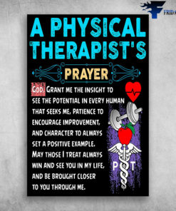 A Physical Therapist's Prayer God Grant Me The Insight To See The Potential