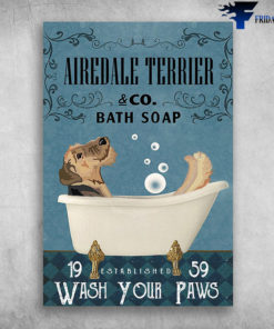 Airedale Terrier In Bathtub Bath Soap Established Wash Your Paws