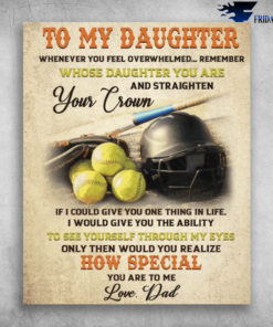 Baseball Player To My Daughter How Special You Are To Me Love Dad