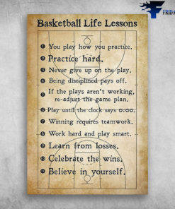 Basketball Life Lessons You Play How You Practice Hard