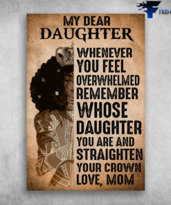 Beautiful Black Girl My Dear Daughter Whenever You Feel Overwhelmed