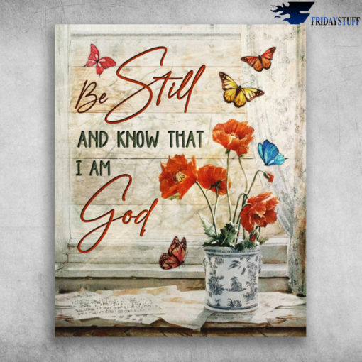 Beautiful Butterfly And Flower Be Still And Know That I Am God