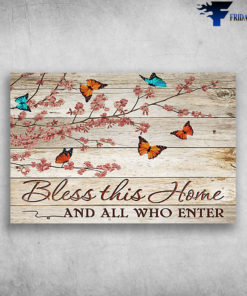 Beautiful Flower And Butterfly Bless This Home And All Who Enter