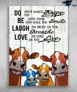 Colorful Cows Do What Makes You Happy Be With Those Who Make You Smile