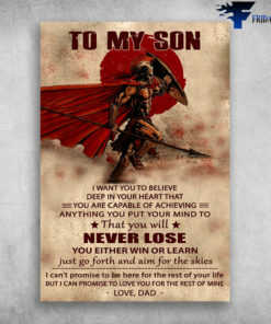 Strong Spartan To My Son Just Go Forth And Aim For The Skies Love Dad