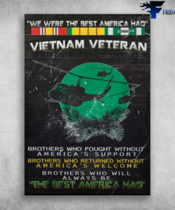 We Were The Best America Had Vietnam Veteran The Best America Had