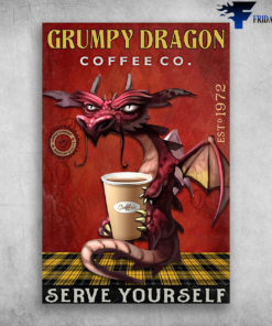Grumpy Dragon Coffee Co. Serve Yourself Est 1972