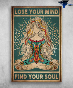 Yoga Girl Lose Your Mind Find Your Soul
