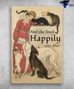 And She Lived Happily Ever After With Dogs And Cats