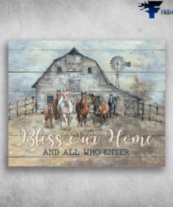 Bless Our Home And All Who Enter Horses On The Farm