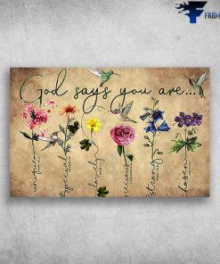God Says You Are Unique, Special, Lovely, Precious, Strong, Chosen - hummingbirds And Flower