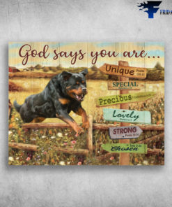 God Says You Are Unique Special Precious Lovely Strong Chosen Rottweiler Dogs