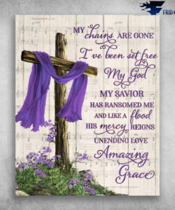 My Chains Are Gone I've Been Set Free My God - Crosses And Purple Shawls