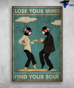 Two People Are Dancing Lose Your Mind Find Your Soul