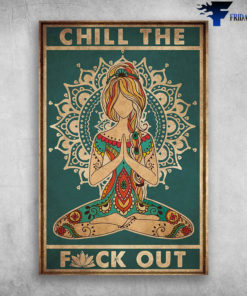 Yoga For Peace of Mind Chill The Fuck Out