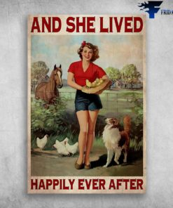 And She Lived Happily Ever After - Girl And Chicken, Dog And Horse - Girl Famer