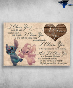 I Choose You To do Life With Hand In Hand Side By Side - Stitch