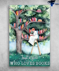 Just A Girl WHo Loves Books - Girl and Book Tree