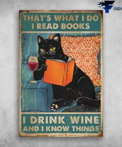 That's What I Do I Read Books I Drink Wine And I Know Things - Black Cat Reading Book