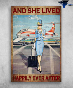 And She Lived Happily Ever After - Girl is a Flight Attendant