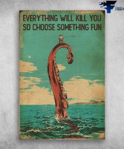 Fishing - Everything Will Kill You So Choose Something Fun